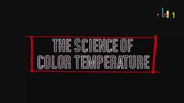 D.تاریخچه ابعاد علمی دمای رنگ 2.بعد علمی دمای رنگ