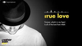 Maher Zain  True Love  ماهر زين Official Audio
