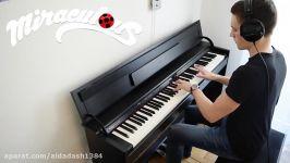 میراکلس لیدی باگ ...آهنگ فوق العاده میراکلس پیانو ...کارش خیلی درسته