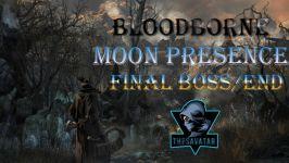 باس Moon Presence اخرین باس+اخرین پایان بازی Bloodborne