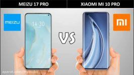 مقایسه دو گوشی Xiaomi Mi 10 Pro Meisu 17 Pro شیاومی می ۱۰ پرو میزو ۱۷ پرو