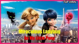 میراکلس لیدی باگ دختر کفشدوزکی اگر شخصیت های میراکلس پونی بودند